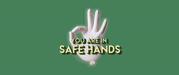 You are in safe hands